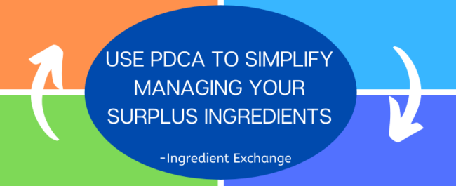 Use PDCA to simplify managing your surplus ingredients